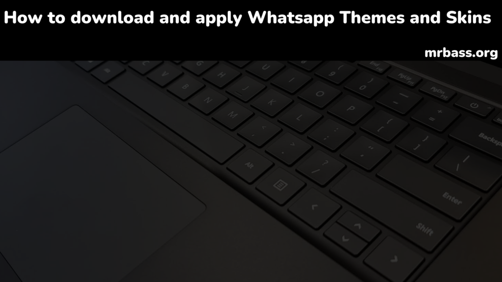 How to download and apply Whatsapp Themes and Skins
