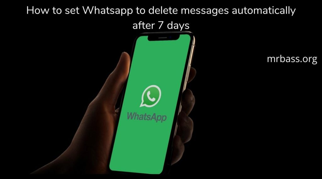 How can we set Whatsapp to delete messages automatically after 7 days