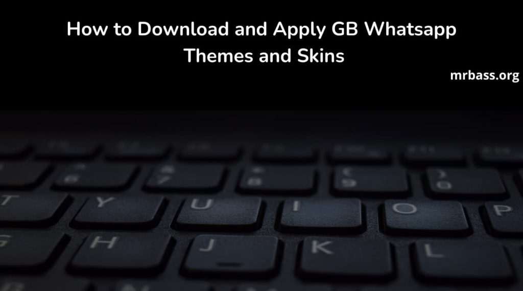 How to Download and Apply GB Whatsapp Themes and Skins