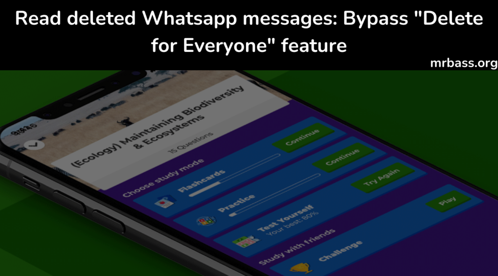 """Read deleted Whatsapp messages: Bypass """"Delete for Everyone"""" feature"""
